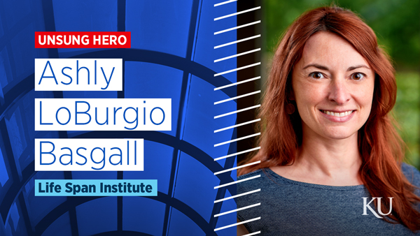 Ashly LoBurgio Basgall, May 2020 Unsung Hero of KU Research